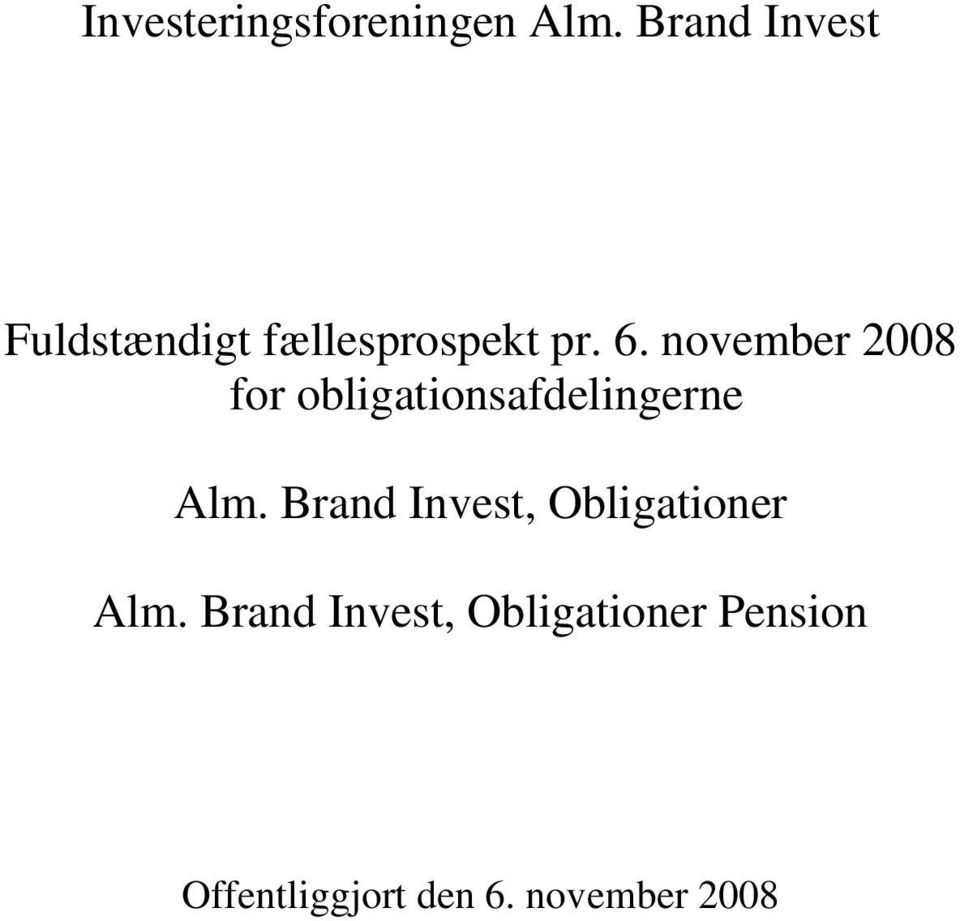 november 2008 for obligationsafdelingerne Alm.