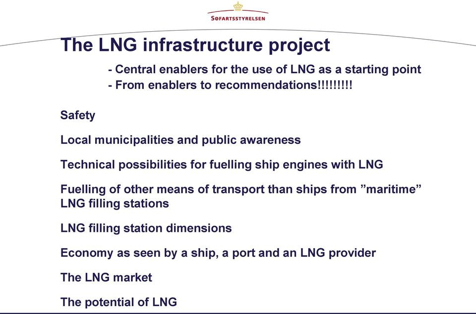 !!!!!!!! Local municipalities and public awareness Technical possibilities for fuelling ship engines with LNG