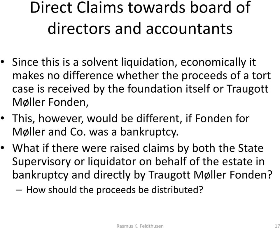 different, if Fonden for Møller and Co. was a bankruptcy.