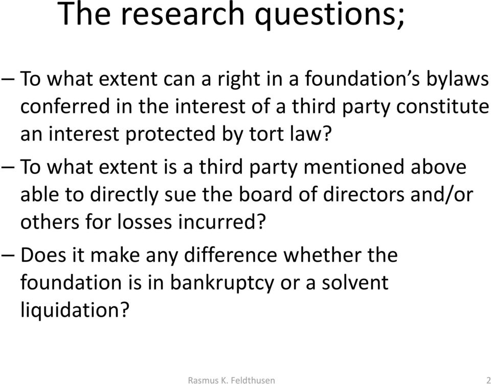 To what extent is a third party mentioned above able to directly sue the board of directors and/or