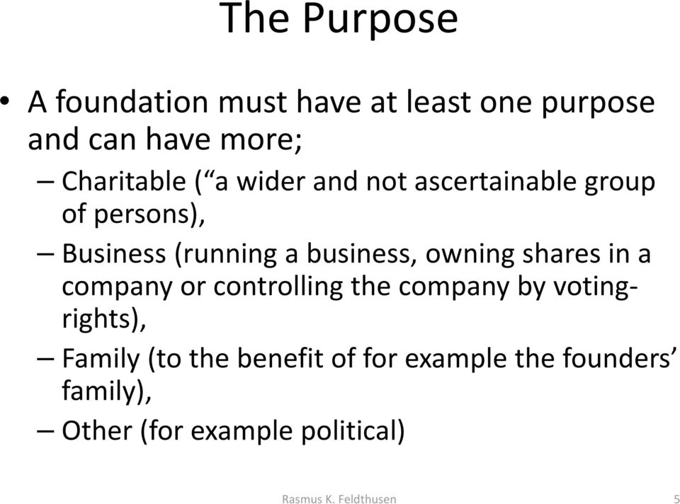 shares in a company or controlling the company by votingrights), Family (to the benefit