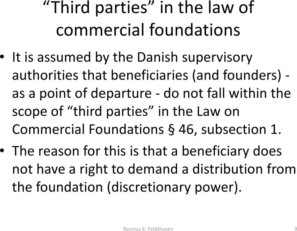 parties in the Law on Commercial Foundations 46, subsection 1.