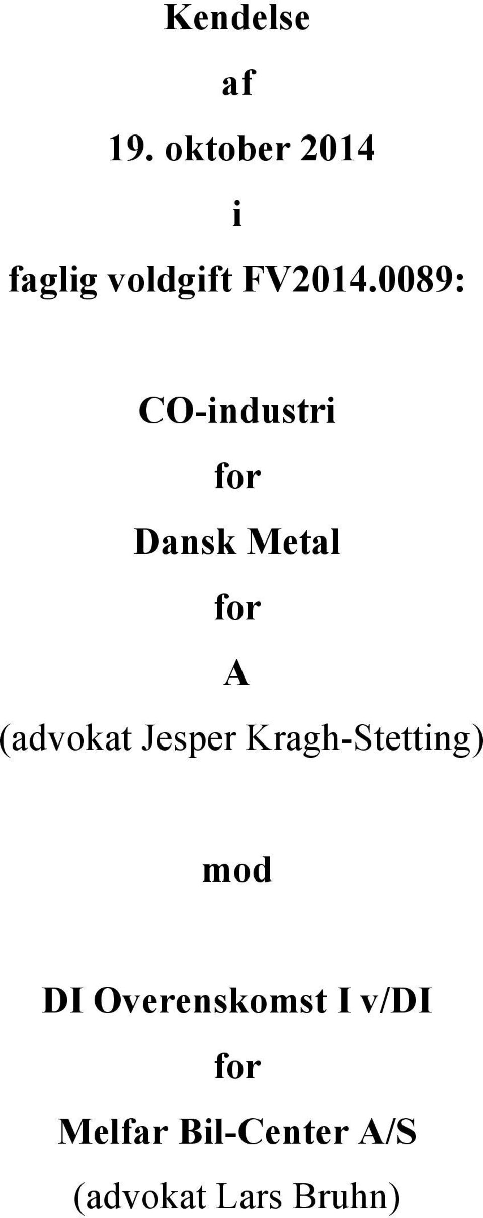 0089: CO-industri for Dansk Metal for A (advokat
