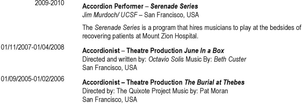 Accordionist Theatre Production June In a Box Directed and written by: Octavio Solis Music By: Beth Custer San Francisco,
