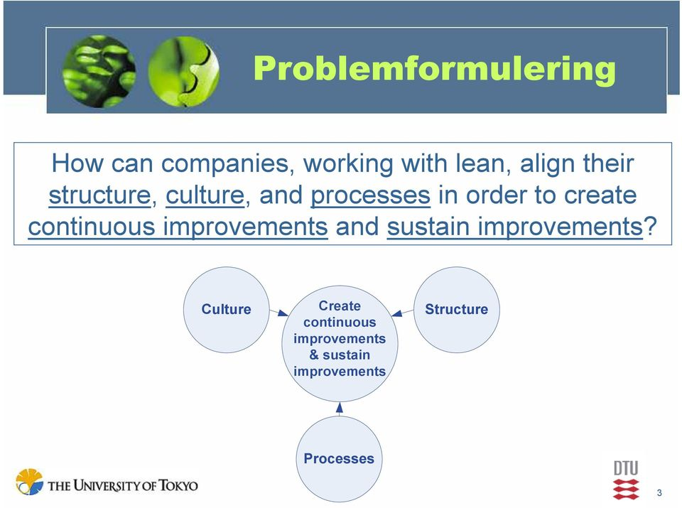 continuous improvements and sustain improvements?