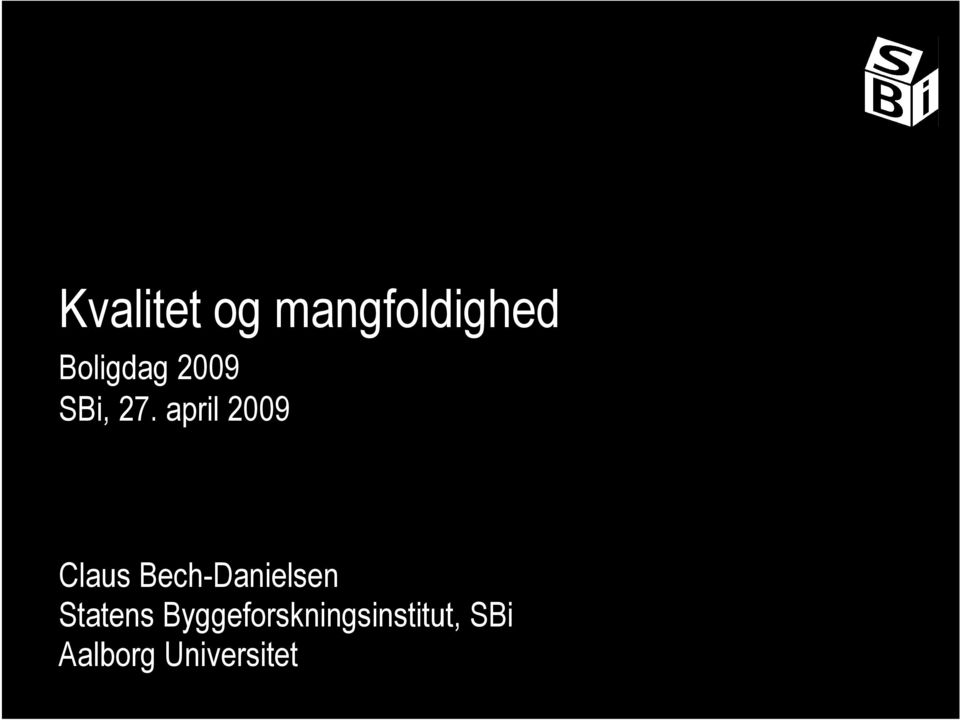 april 2009 Claus Bech-Danielsen