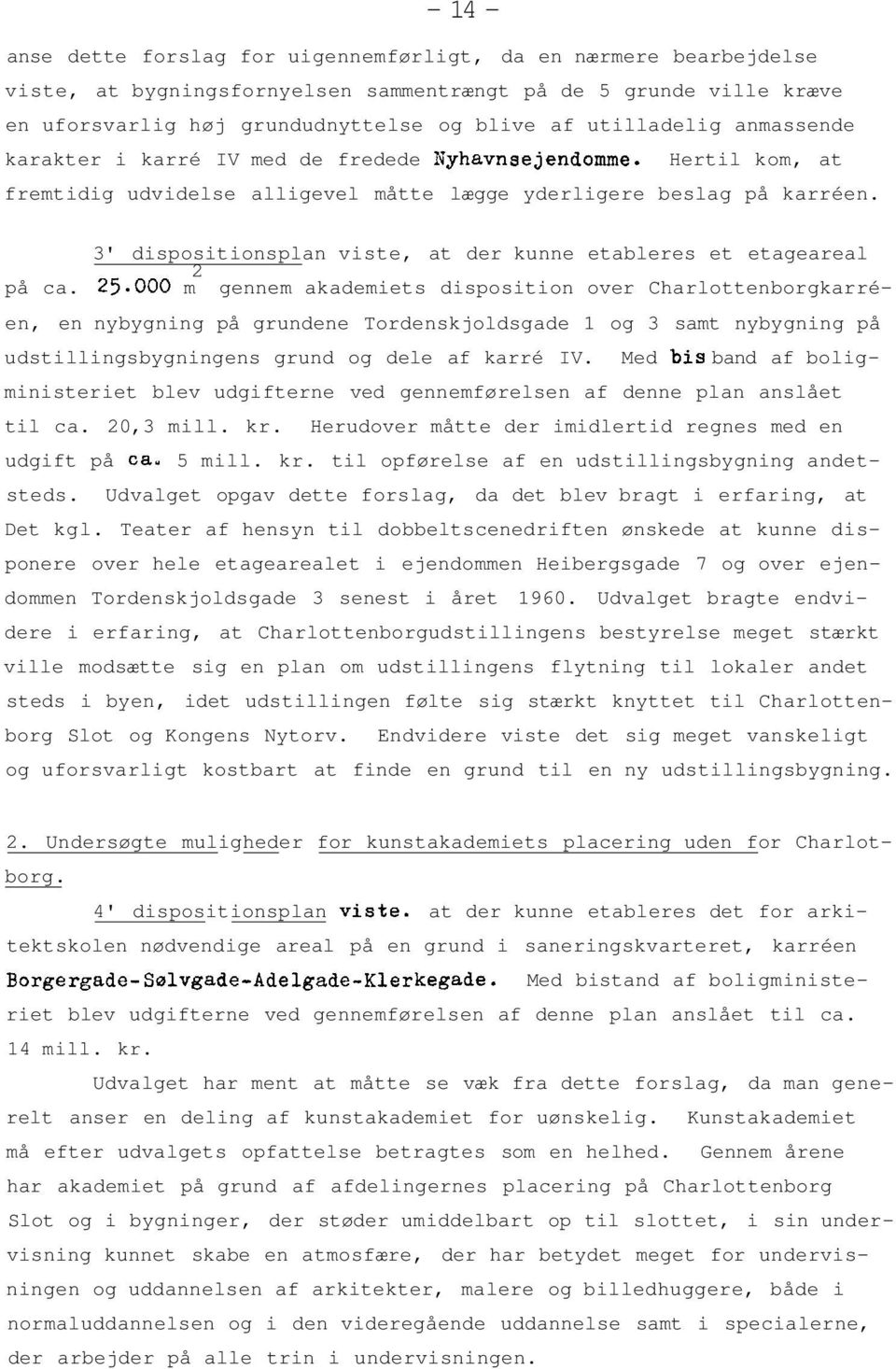 3' dispositionsplan viste, at der kunne etableres et etageareal 2 på ca.