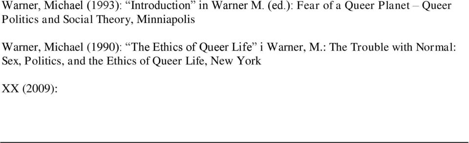 Minniapolis Warner, Michael (1990): The Ethics of Queer Life i