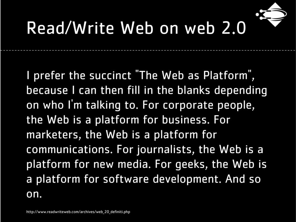 talking to. For corporate people, the Web is a platform for business.