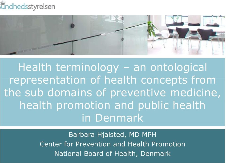 promotion and public health h in Denmark Barbara Hjalsted, MD MPH