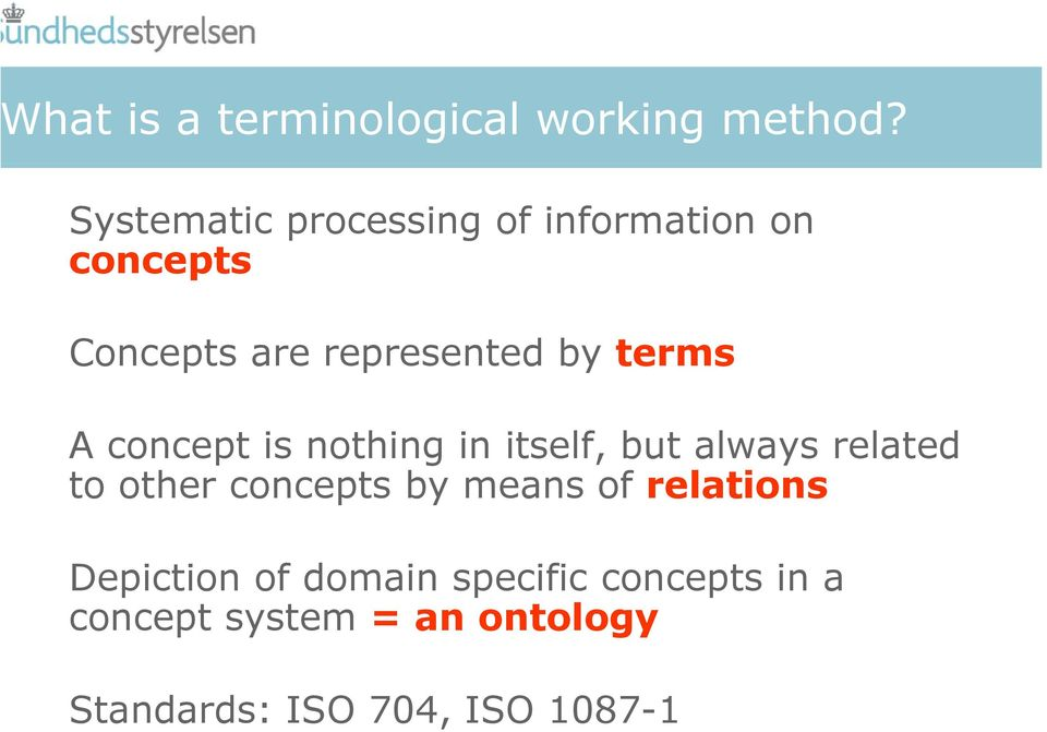 terms A concept is nothing in itself, but always related to other concepts by
