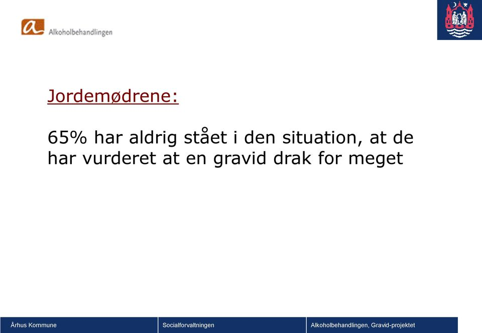 situation, at de har