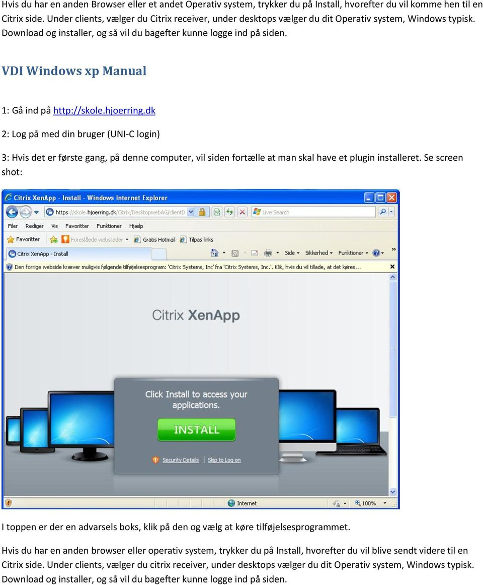 VDI Windows xp Manual 1: Gå ind på http://skole.hjoerring.