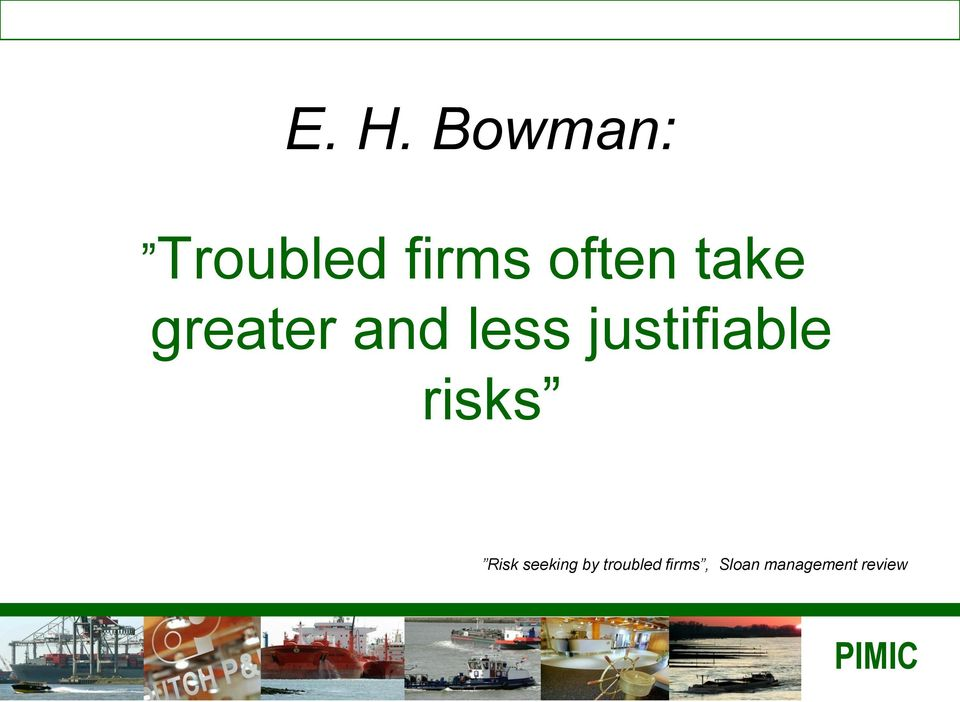 justifiable risks Risk seeking