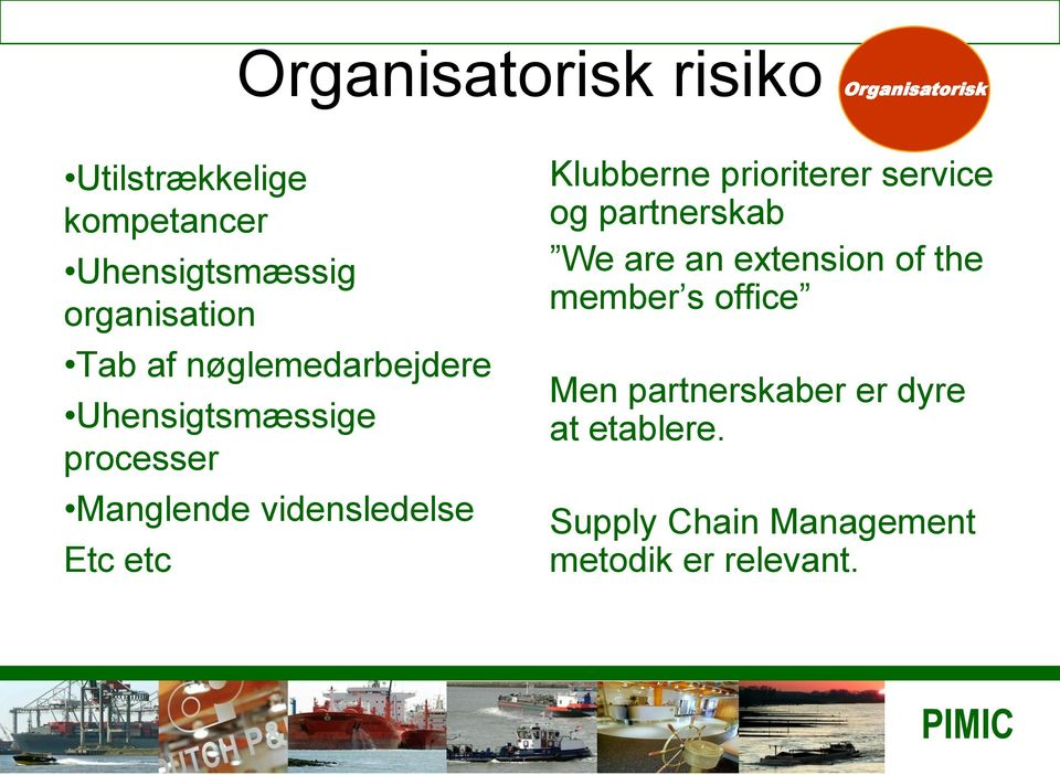 vidensledelse Etc etc Klubberne prioriterer service og partnerskab We are an extension