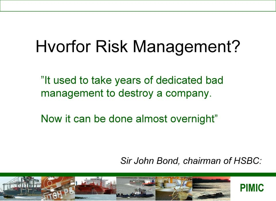 management to destroy a company.