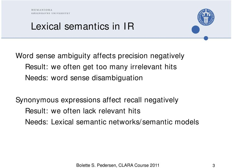 expressions affect recall negatively Result: we often lack relevant hits Needs: