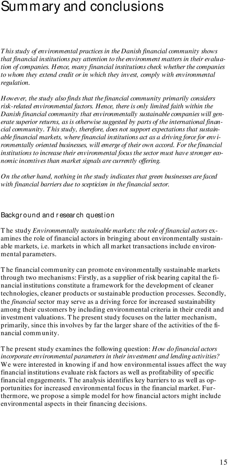 However, the study also finds that the financial community primarily considers risk-related environmental factors.