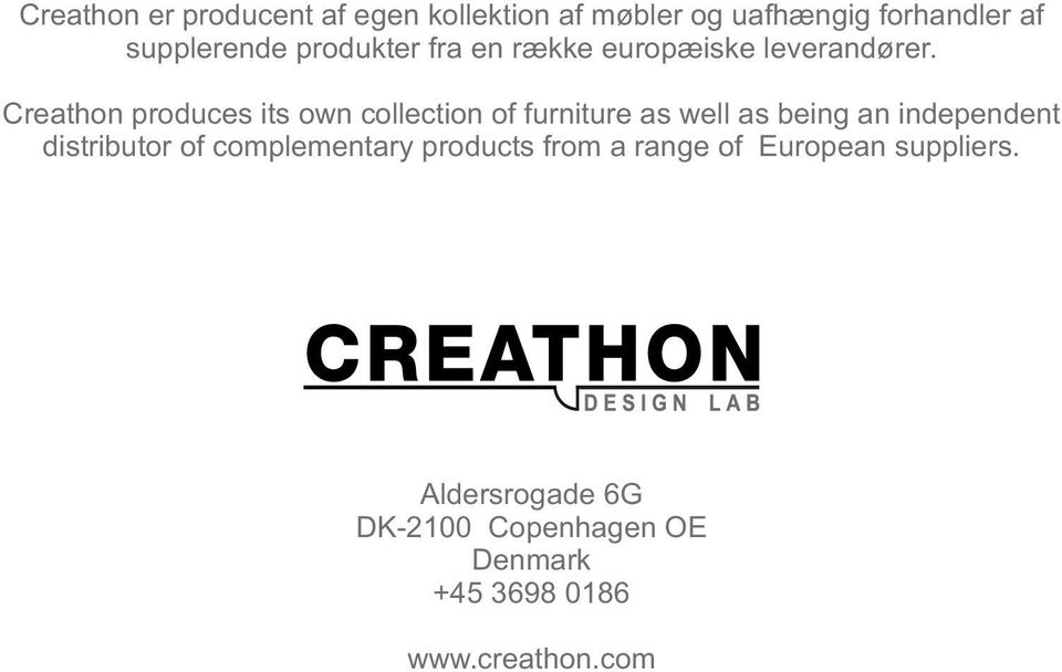 Creathon produces its own collection of furniture as well as being an independent