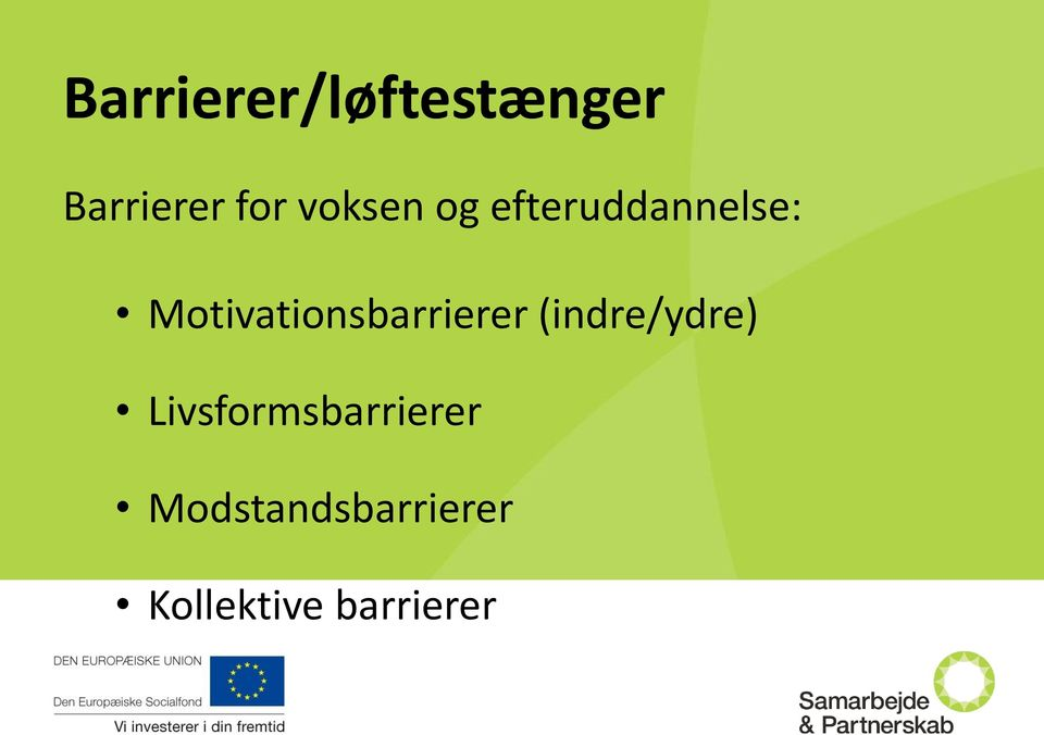 Motivationsbarrierer (indre/ydre)