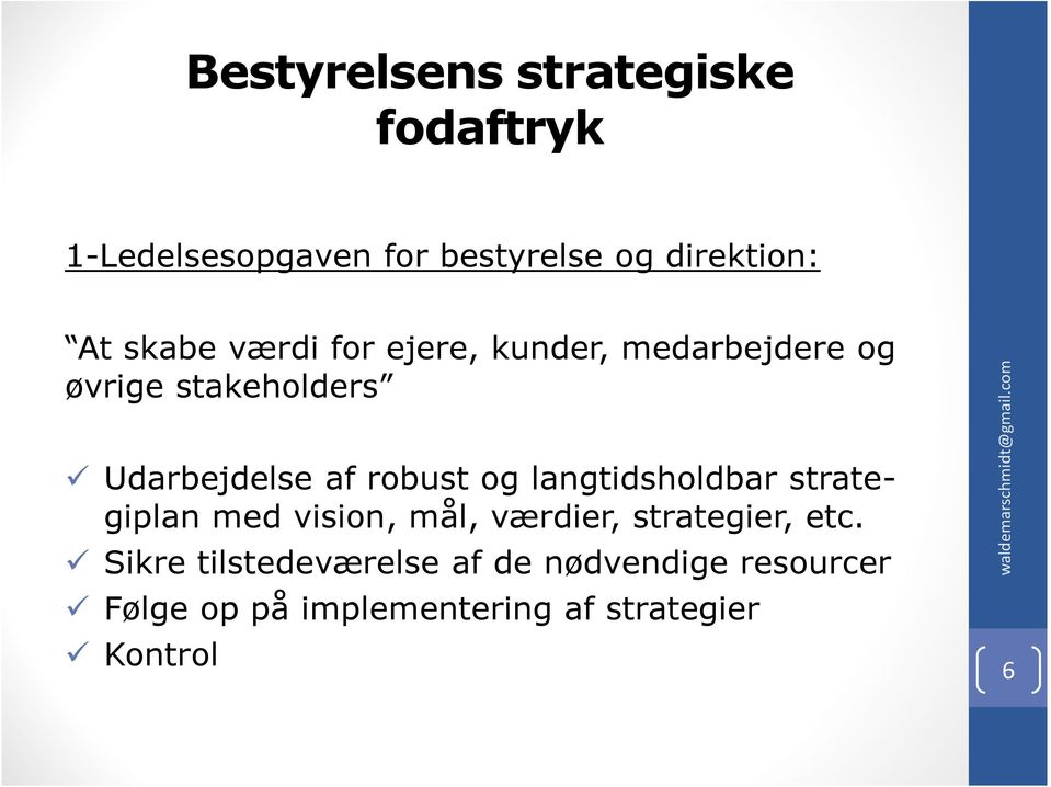 strategiplan med vision, mål, værdier, strategier, etc.
