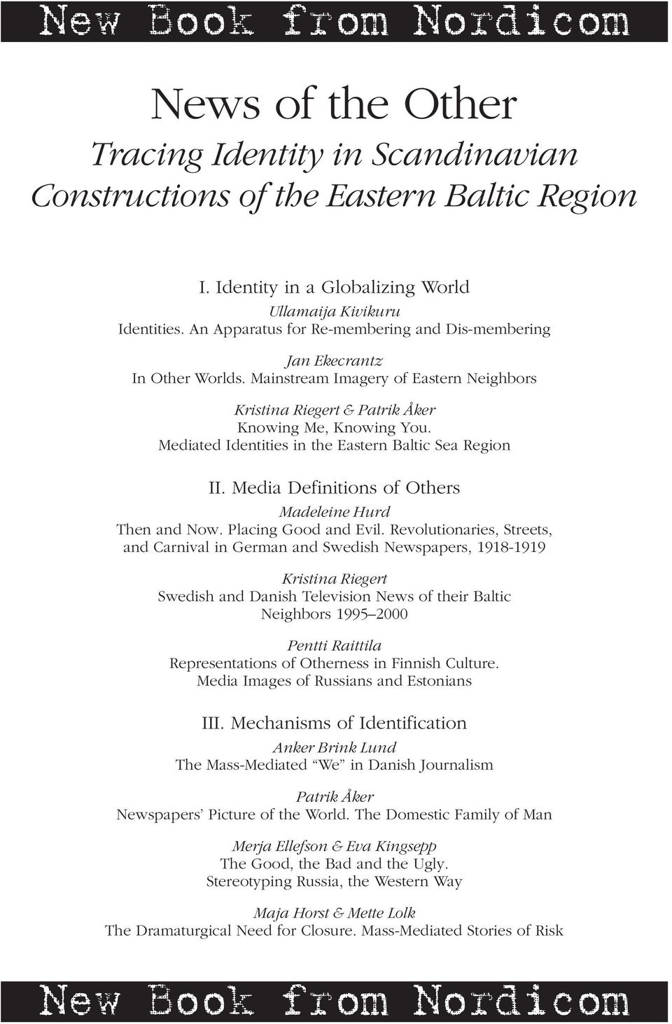 Mediated Identities in the Eastern Baltic Sea Region II. Media Definitions of Others Madeleine Hurd Then and Now. Placing Good and Evil.