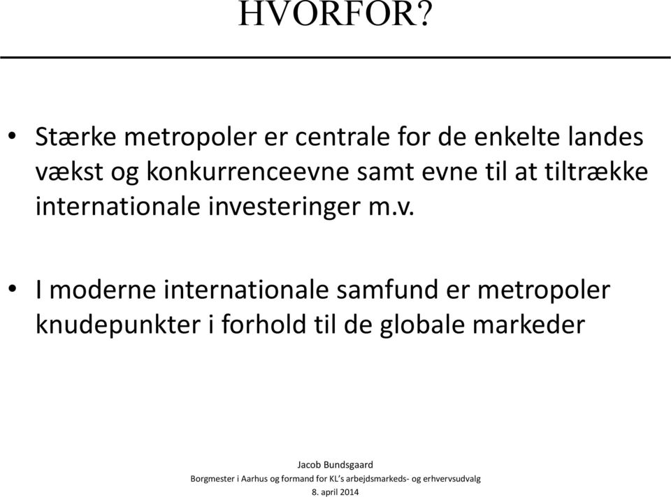 til at tiltrække internationale inve