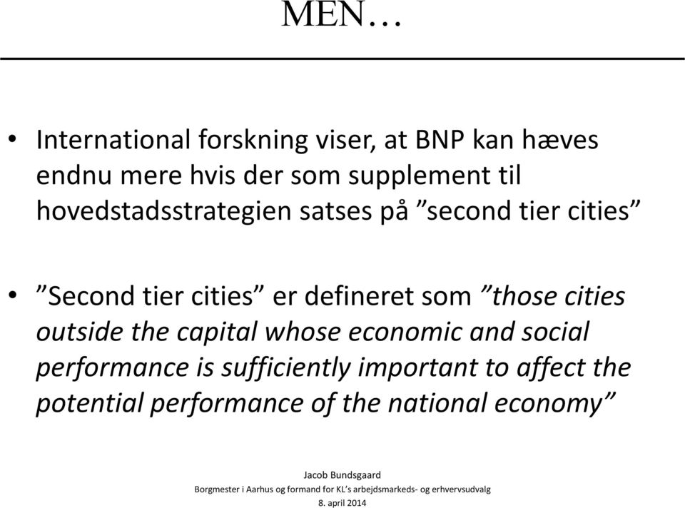 the capital whose economic and social performance is sufficiently important to affect the potential