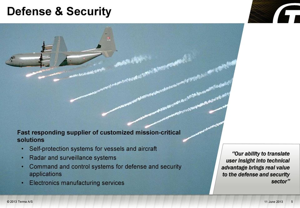 defense and security applications Electronics manufacturing services Our ability to translate user