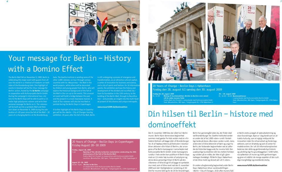 One highlight of events in Istanbul will be the»your message for Berlin«action, hosted by the be Berlin campaign in cooperation with Kulturprojekte Berlin GmbH.
