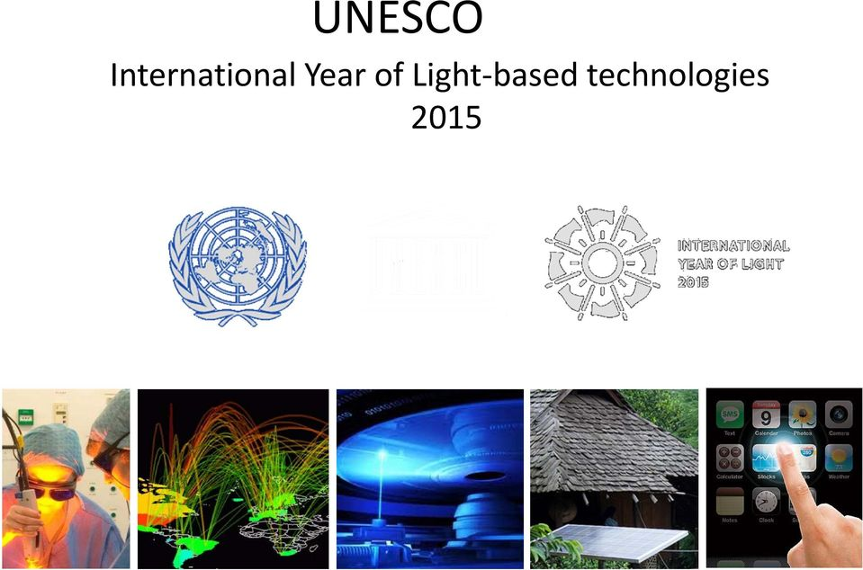 Light International Year of Light based technologies 201 2015 and