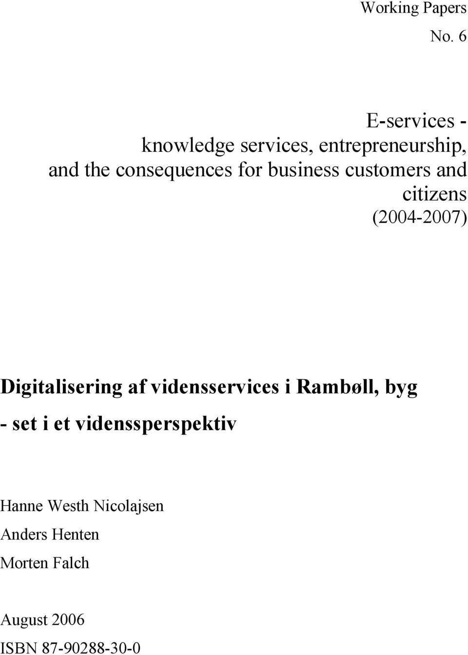 for business customers and citizens (2004-2007) Digitalisering af
