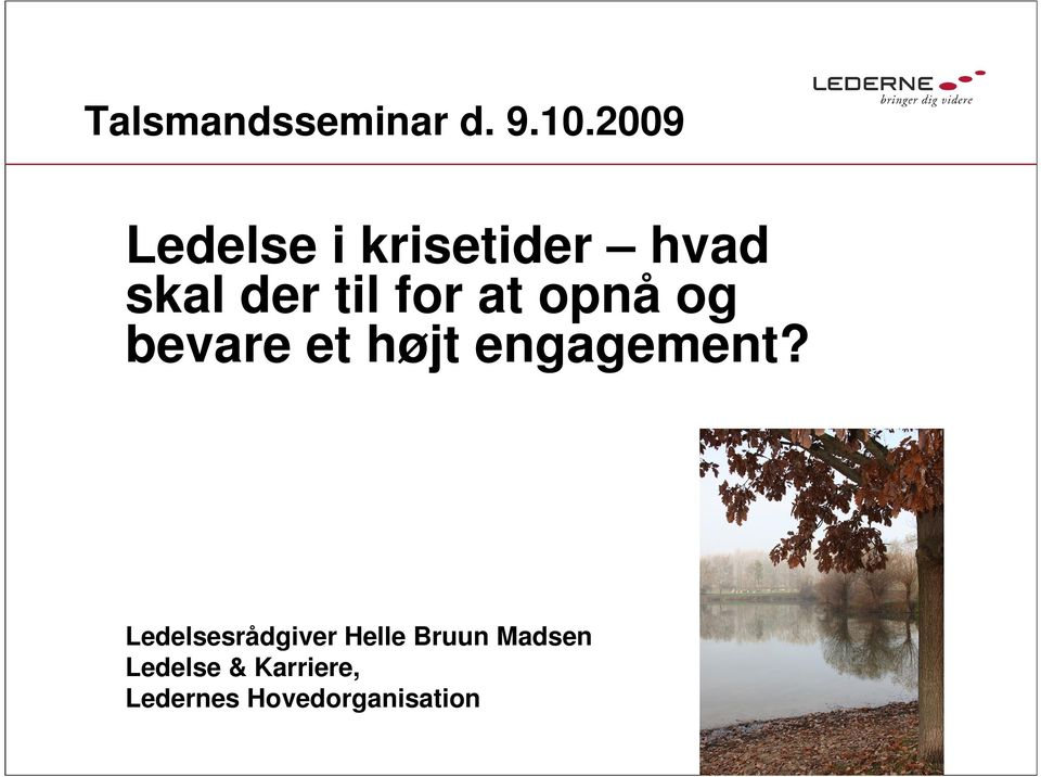 at opnå og bevare et højt engagement?