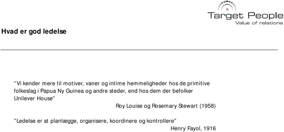 steder, end hos dem der befolker Unilever House Roy Louise og Rosemary