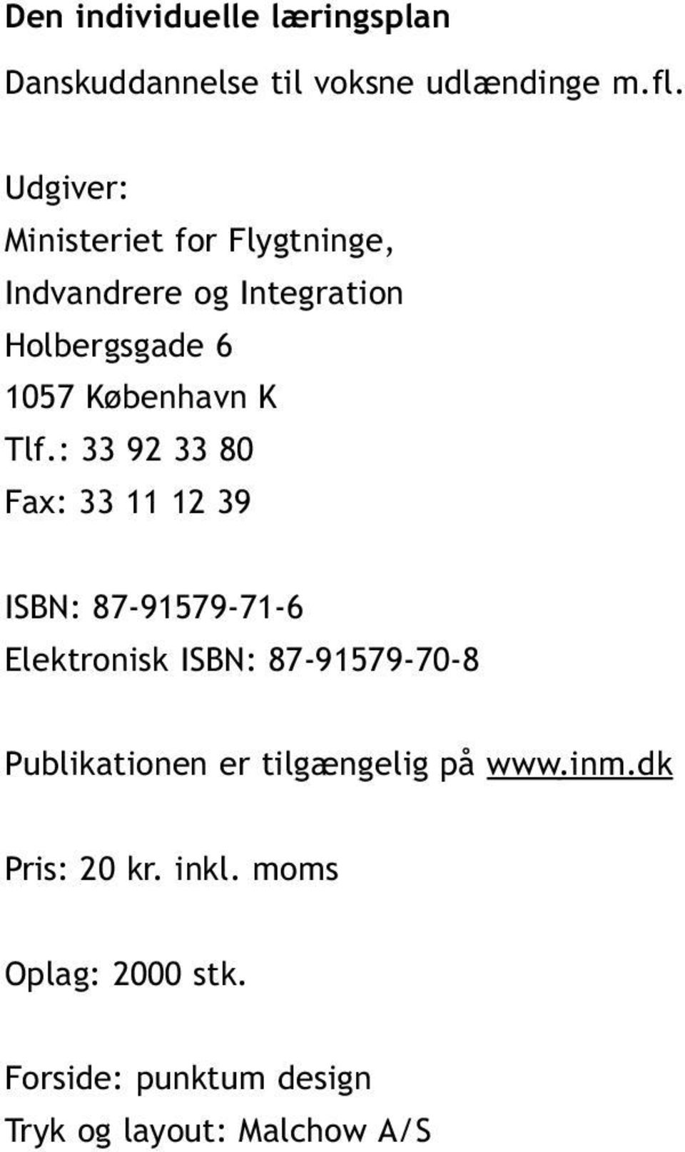 Tlf.: 33 92 33 80 Fax: 33 11 12 39 ISBN: 87-91579-71-6 Elektronisk ISBN: 87-91579-70-8