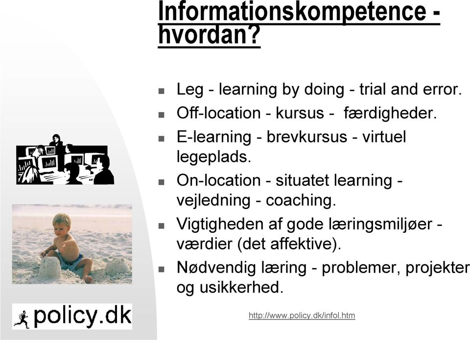 On-location - situatet learning - vejledning - coaching.
