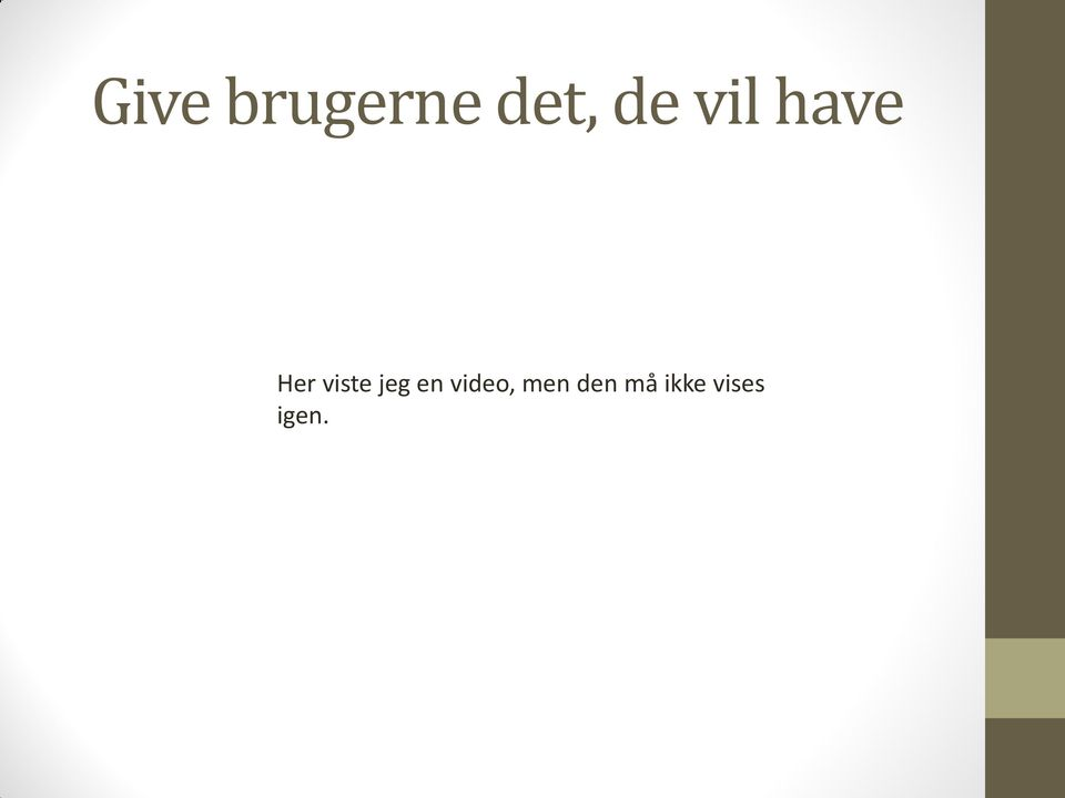 viste jeg en video,