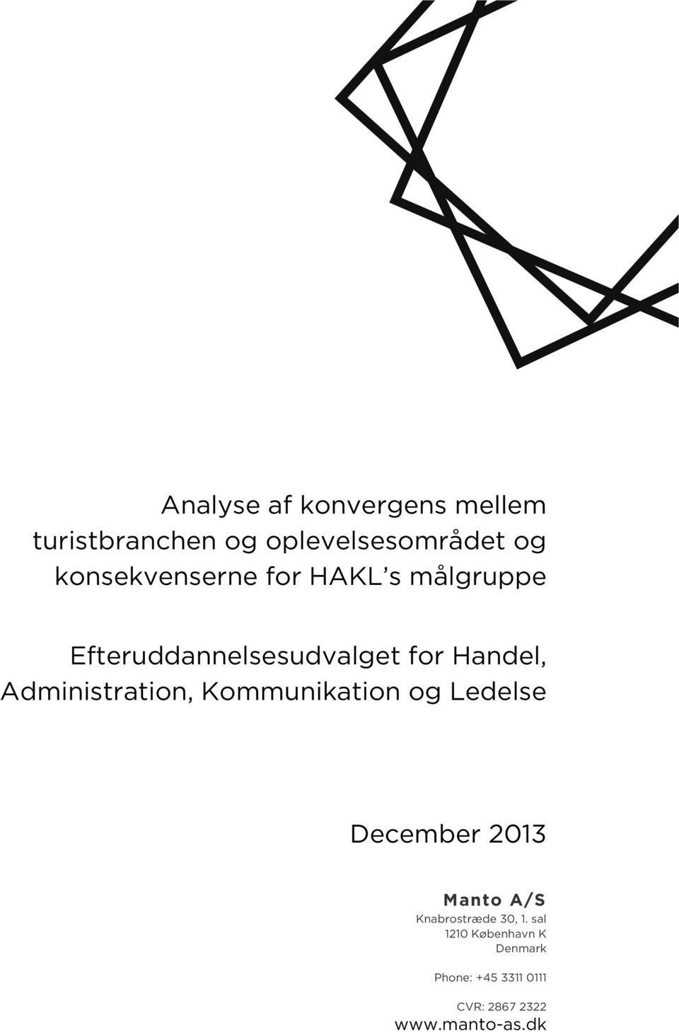 Administration, Kommunikation og Ledelse December 2013 Manto A/S