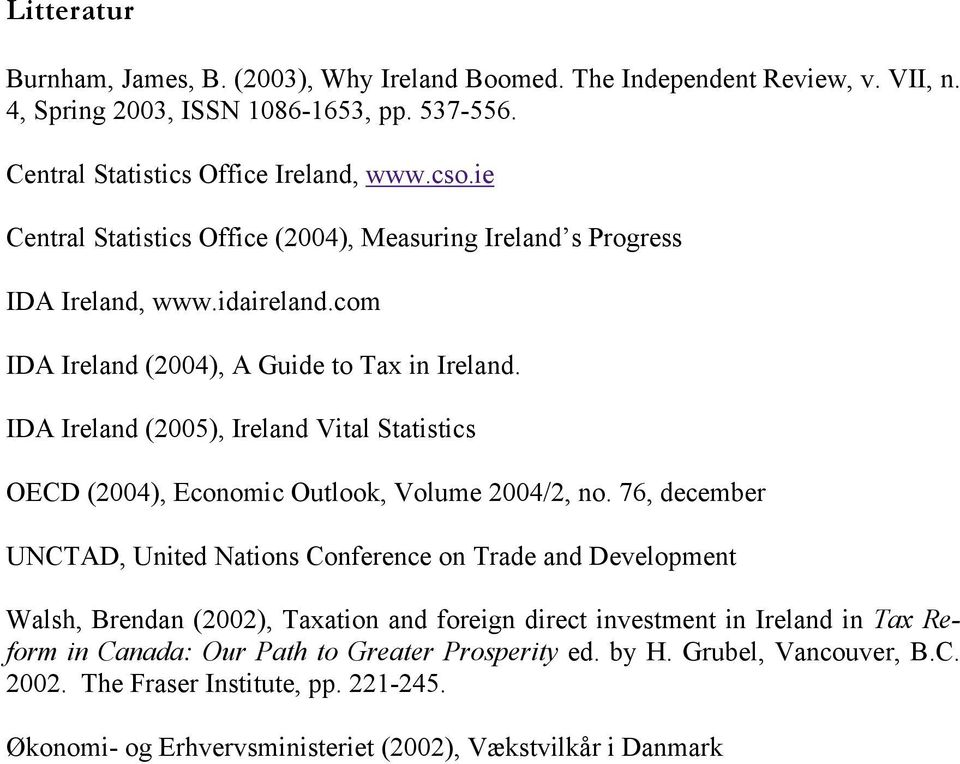 IDA Ireland (2005), Ireland Vital Statistics OECD (2004), Economic Outlook, Volume 2004/2, no.