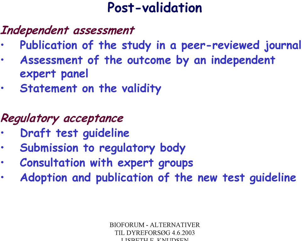 validity Regulatory acceptance Draft test guideline Submission to regulatory body
