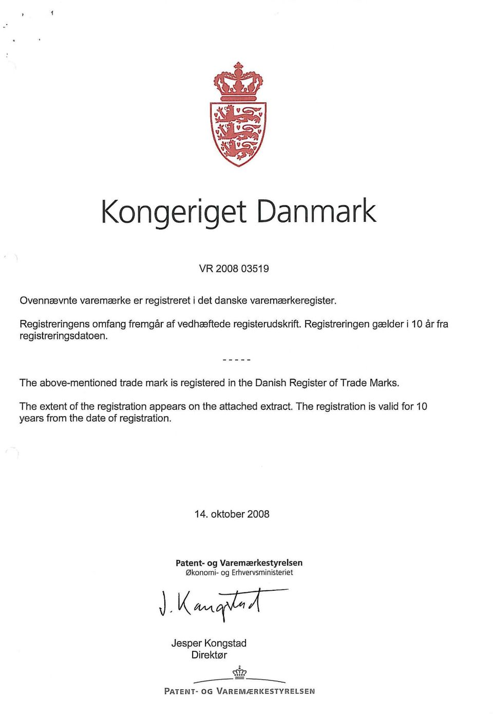 The above-mentioned trade mark is registered in the Danish Register of Trade Marks. The extent of the registration appears on the attached extract.