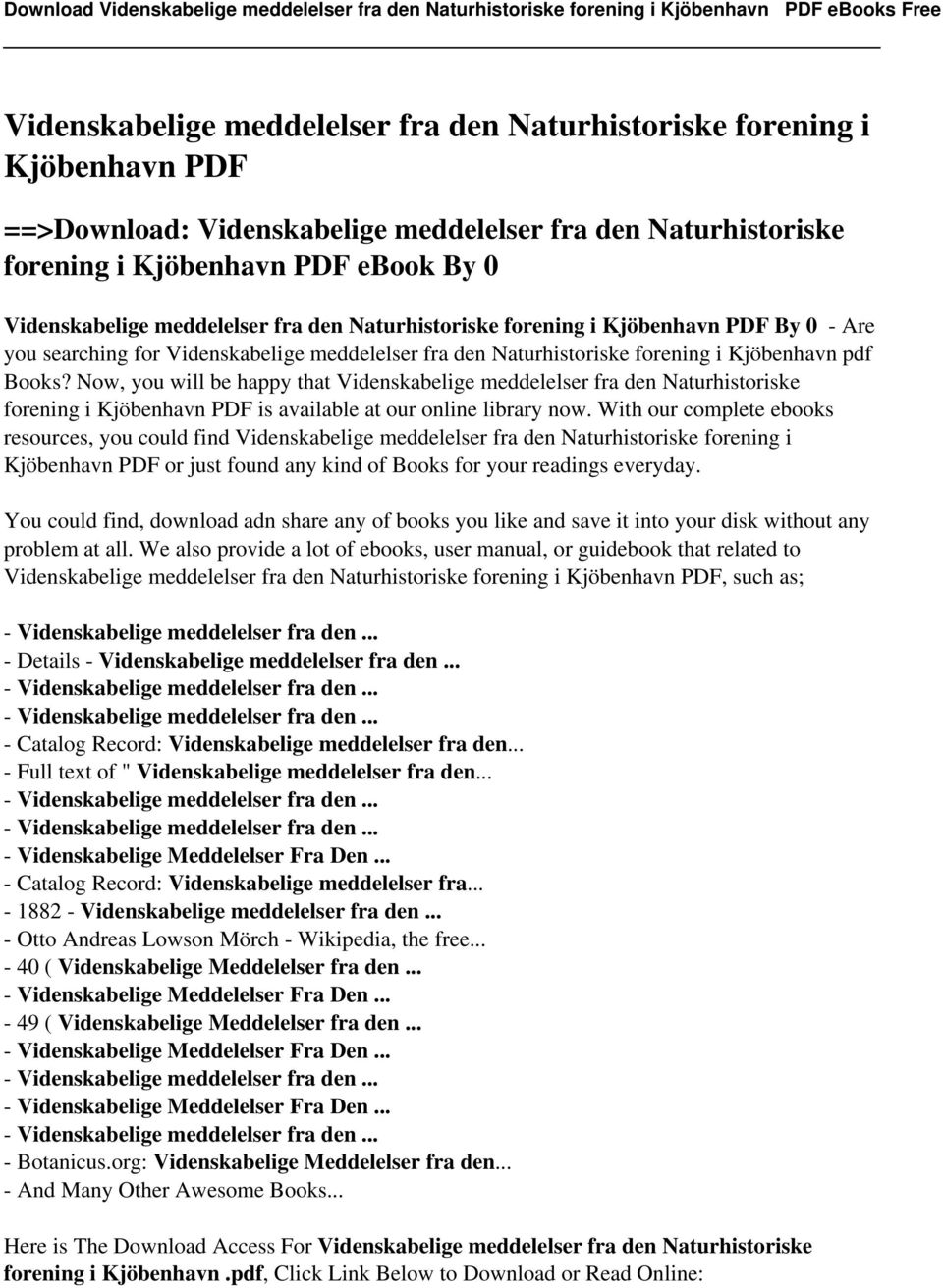 Now, you will be happy that Videnskabelige meddelelser fra den Naturhistoriske forening i Kjöbenhavn PDF is available at our online library now.