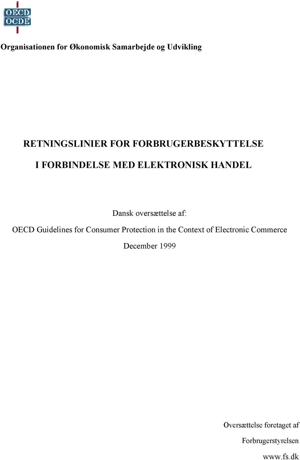oversættelse af: OECD Guidelines for Consumer Protection in the Context of