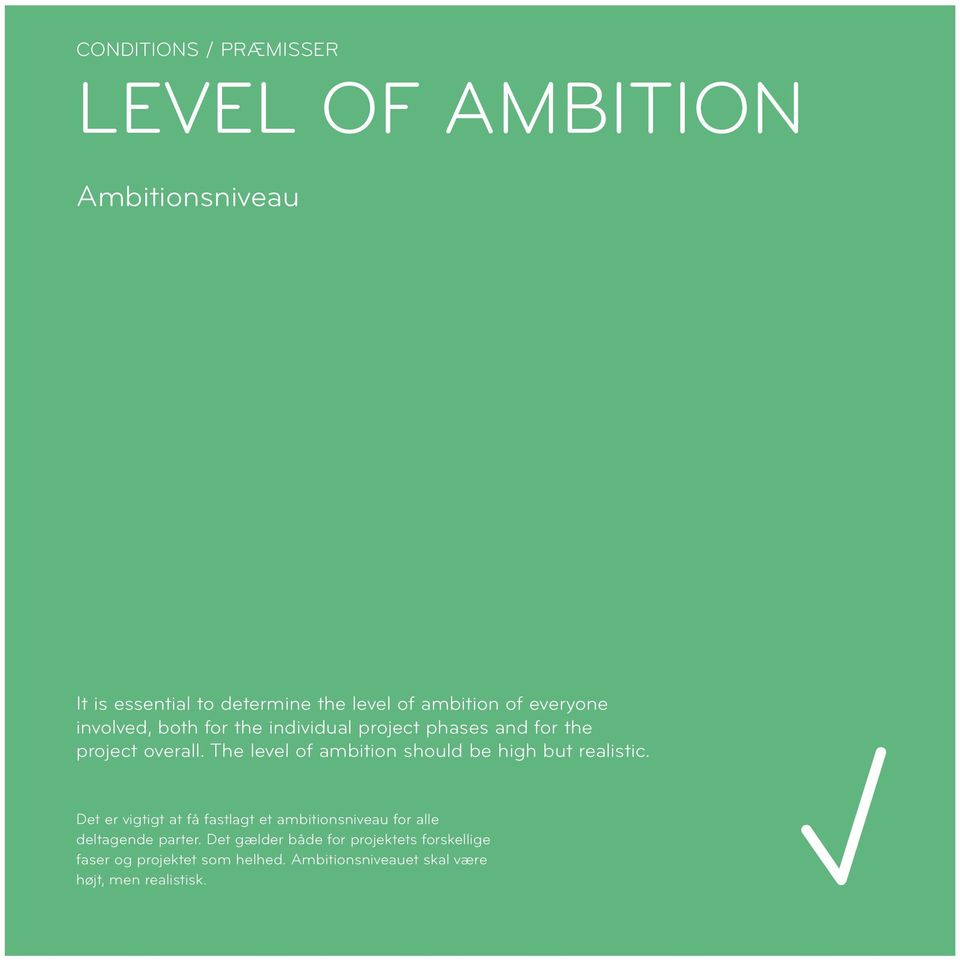 The level of ambition should be high but realistic.