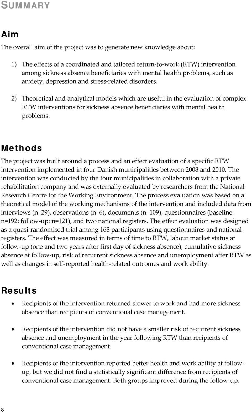 2) Theoretical and analytical models which are useful in the evaluation of complex RTW interventions for sickness absence beneficiaries with mental health problems.