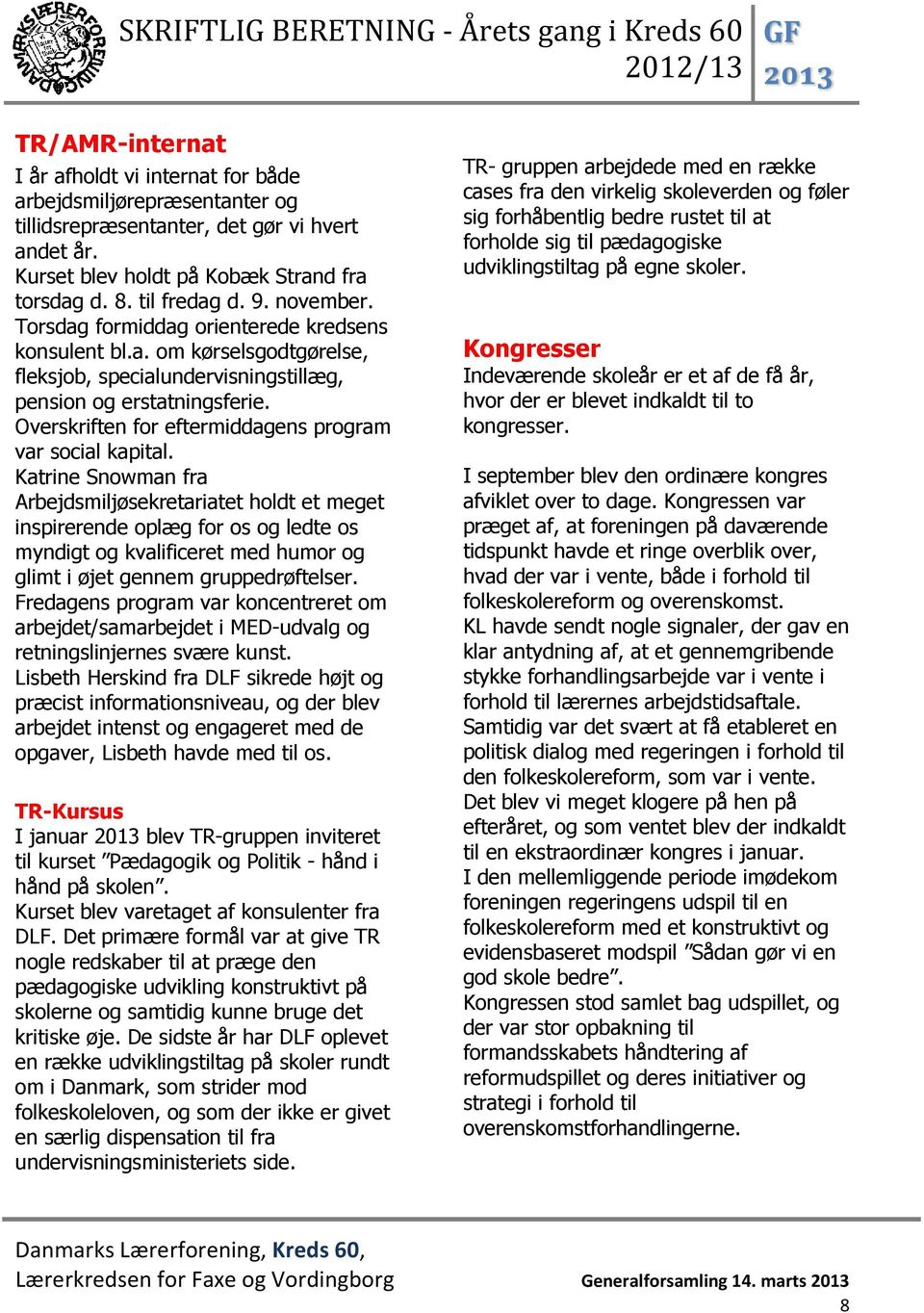 Overskriften for eftermiddagens program var social kapital.
