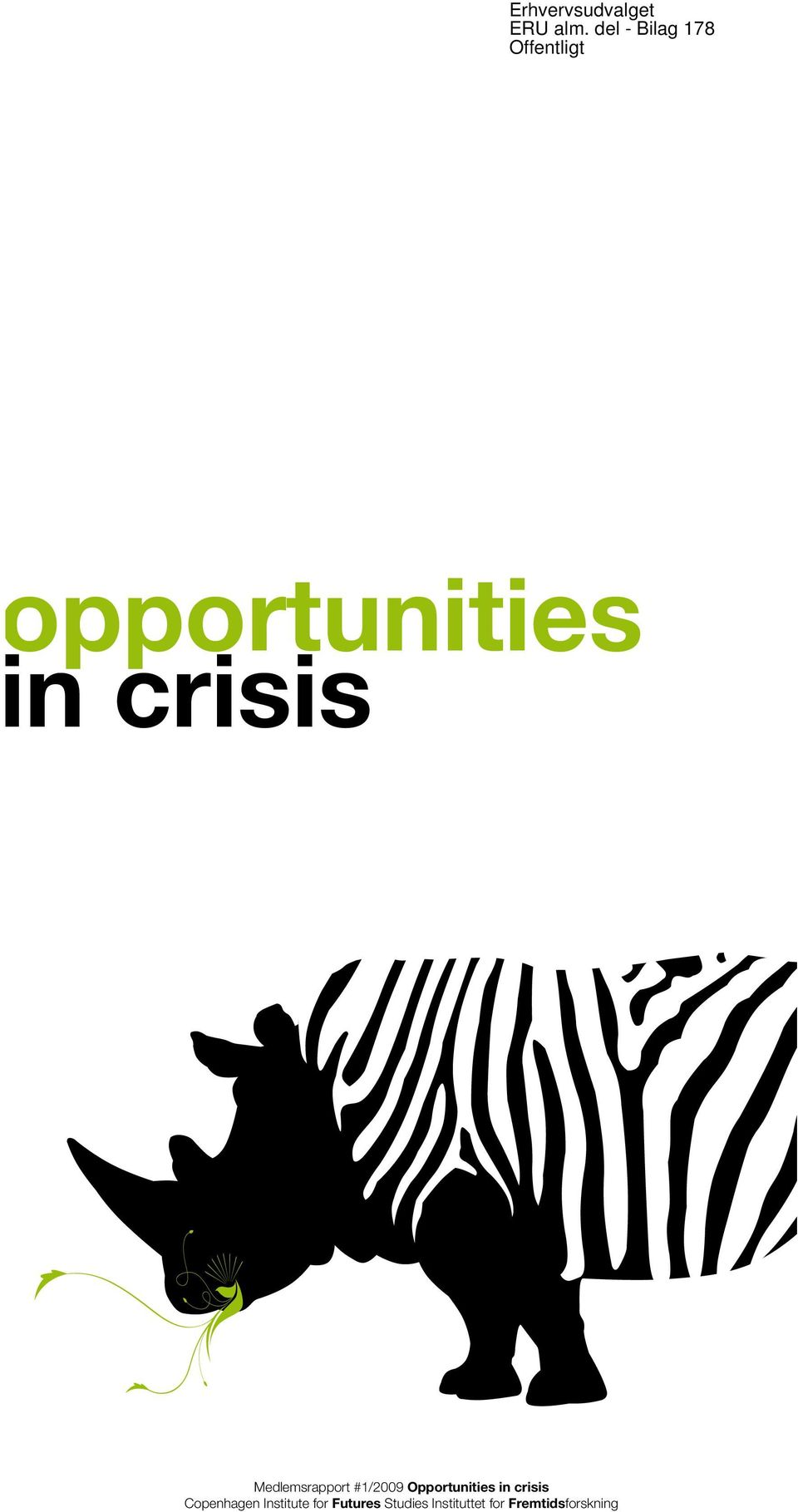 crisis Medlemsrapport #1/2009 Opportunities in