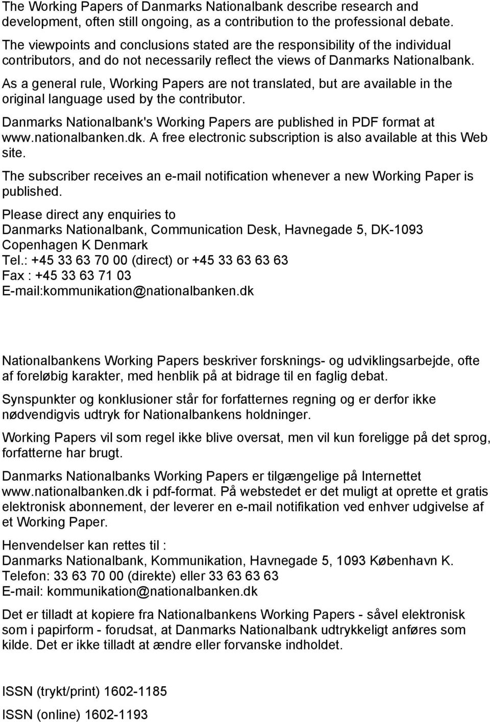 As a general rule, Working Papers are not translated, but are available in the original language used by the contributor. Danmarks Nationalbank's Working Papers are published in PDF format at www.