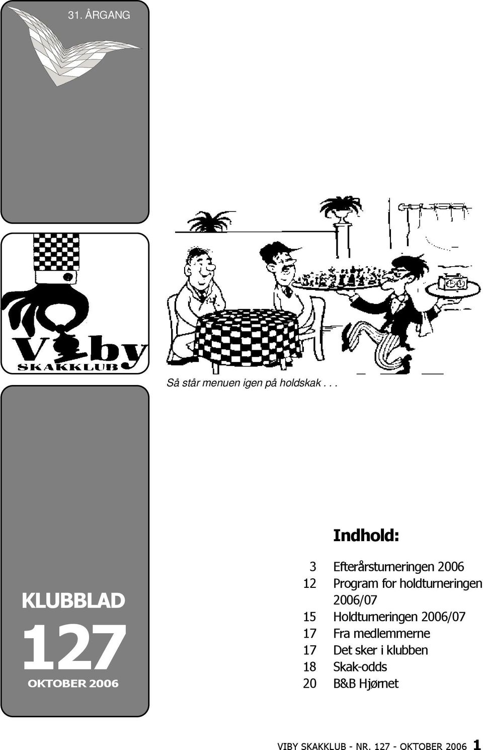 Efterårsturneringen 2006 Program for holdturneringen 2006/07