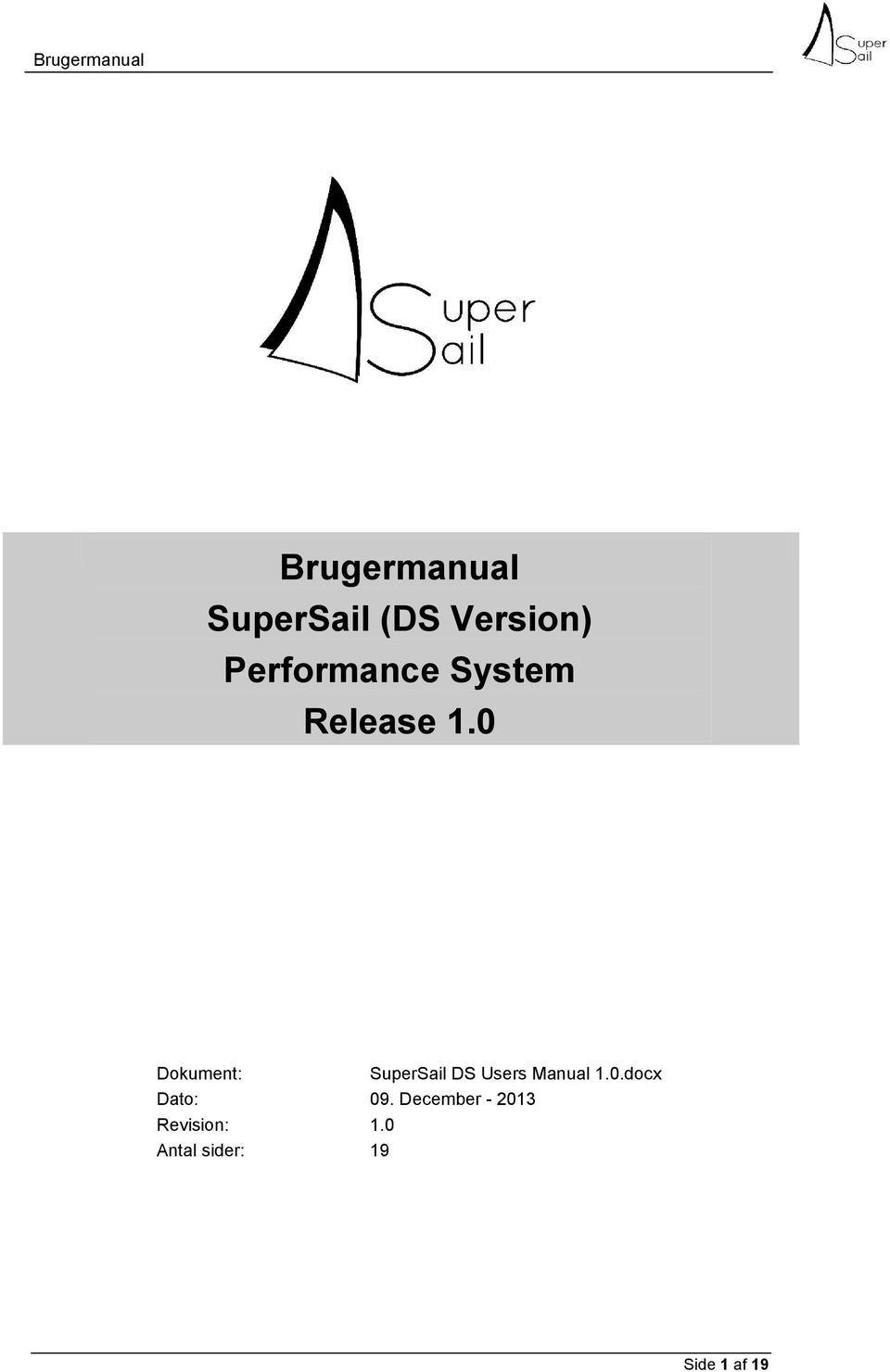 0 Dokument: SuperSail DS Users Manual 1.0.docx Dato: 09.